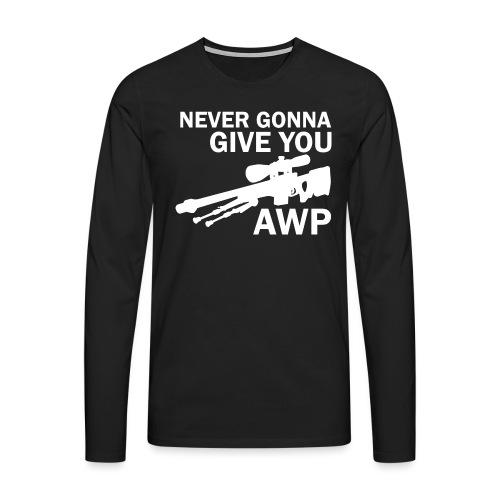 Never gonna give you AWP - Miesten premium pitkähihainen t-paita