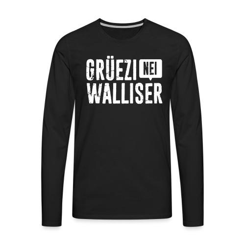 Grüezi – Nei, Walliser - Männer Premium Langarmshirt