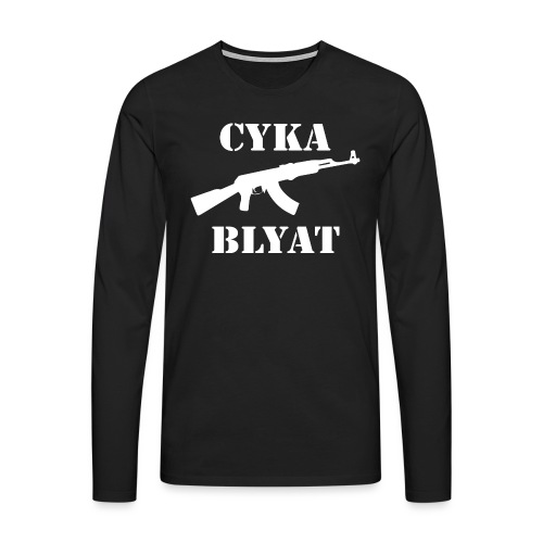 Cyka Blyat - Miesten premium pitkähihainen t-paita