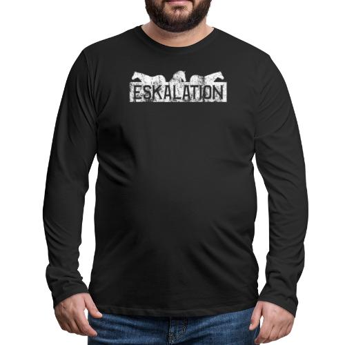 Eskalation - Männer Premium Langarmshirt