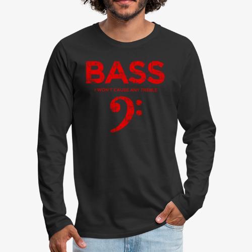BASS I wont cause any treble (Vintage/Rot) Bassist - Männer Premium Langarmshirt