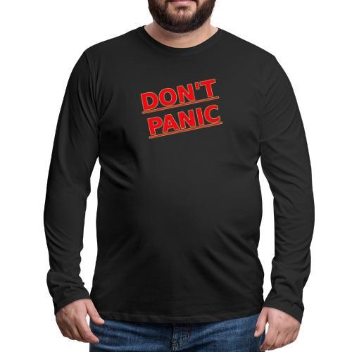 DON T PANIC 2 - Men's Premium Longsleeve Shirt