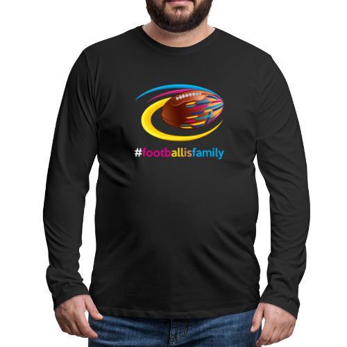 Football is Family - Männer Premium Langarmshirt
