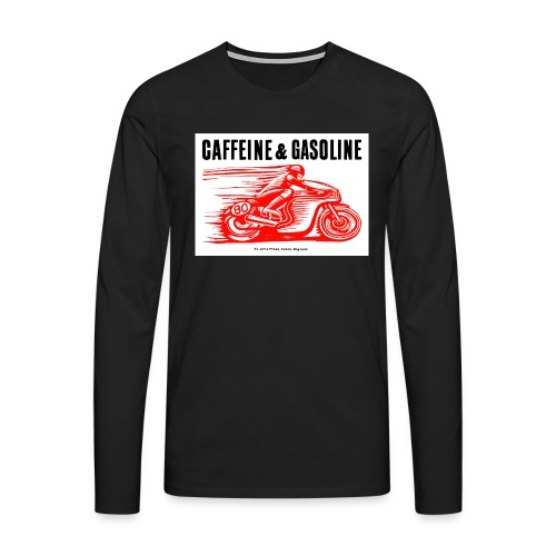 Caffeine & Gasoline black text - Men's Premium Longsleeve Shirt