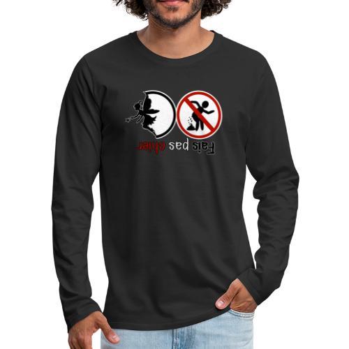 Fais pas chier - Fée pas chier - T-shirt manches longues Premium Homme