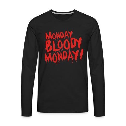Monday Bloody Monday! - Mannen Premium shirt met lange mouwen