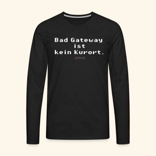 Geek T Shirt Bad Gateway für Admins & IT Nerds - Männer Premium Langarmshirt