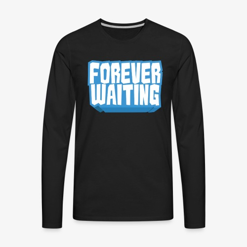 Forever Waiting - Men's Premium Longsleeve Shirt