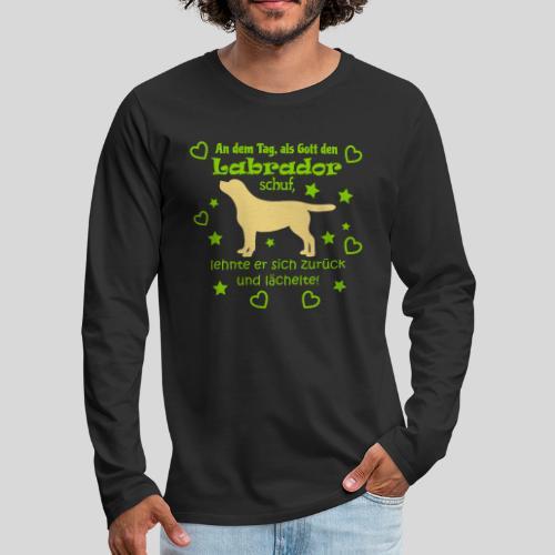 Gott schuf Labrador - Männer Premium Langarmshirt