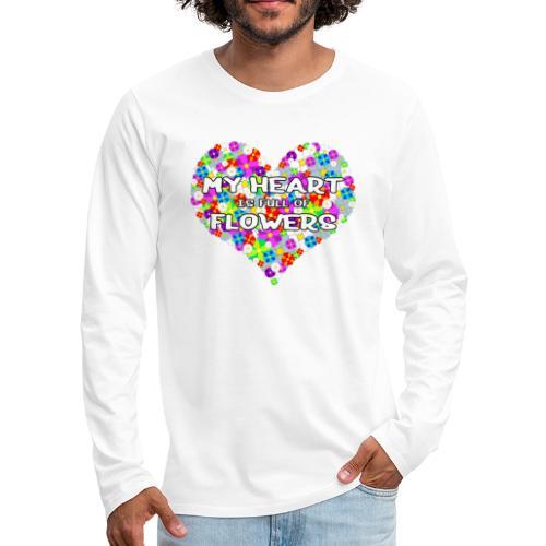 My Heart is full of Flowers - Männer Premium Langarmshirt