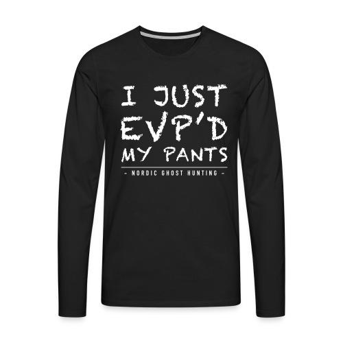 I just EVP´d my pants - Långärmad premium-T-shirt herr