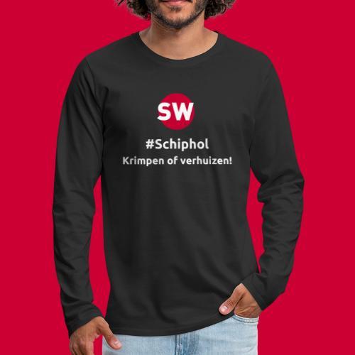 #Schiphol - krimpen of verhuizen! - Mannen Premium shirt met lange mouwen