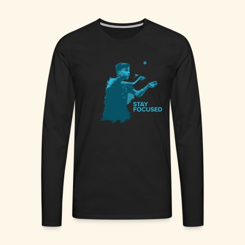 Stay Focused and enjoy the game ping pong - Männer Premium Langarmshirt