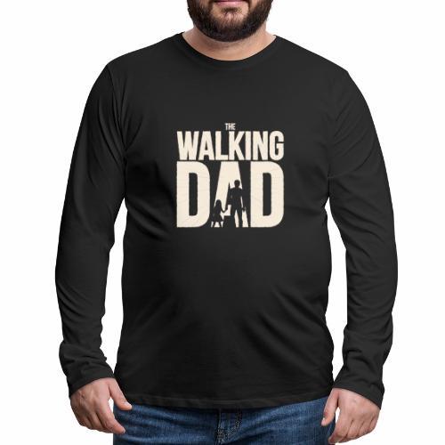 The walking Dad - Design für die besten Väter - Männer Premium Langarmshirt
