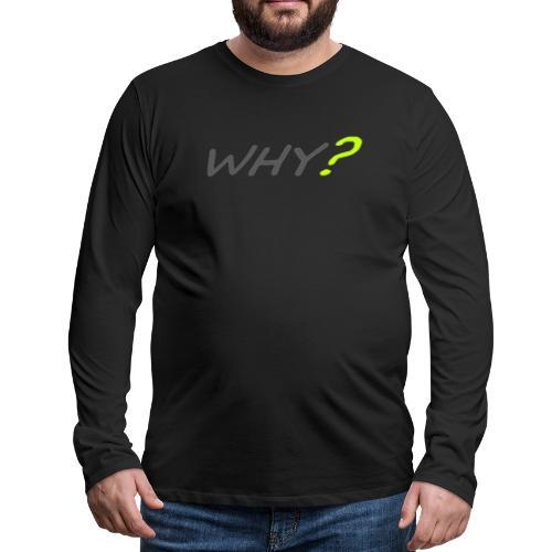 WHY? - Långärmad premium-T-shirt herr
