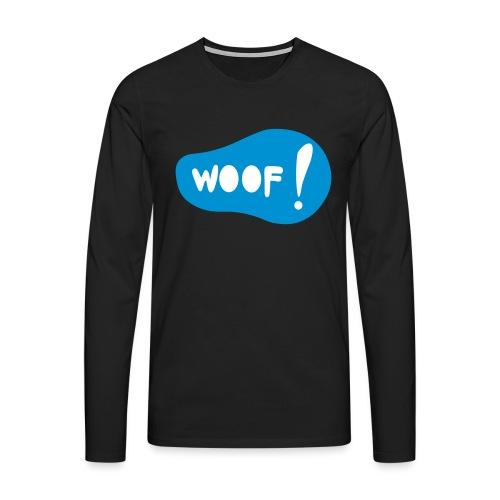 Woof! T-Shirt - Männer Premium Langarmshirt