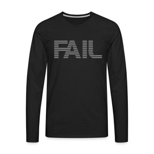 FAIL - Männer Premium Langarmshirt
