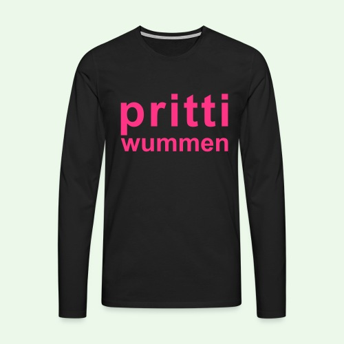 pritti wummen // pretty woman // girl power - Männer Premium Langarmshirt
