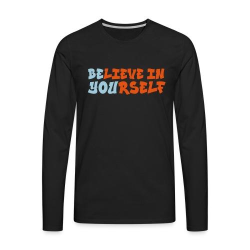 Believe in yourself - Mannen Premium shirt met lange mouwen