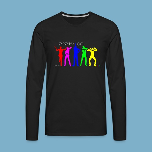 Party On - Männer Premium Langarmshirt