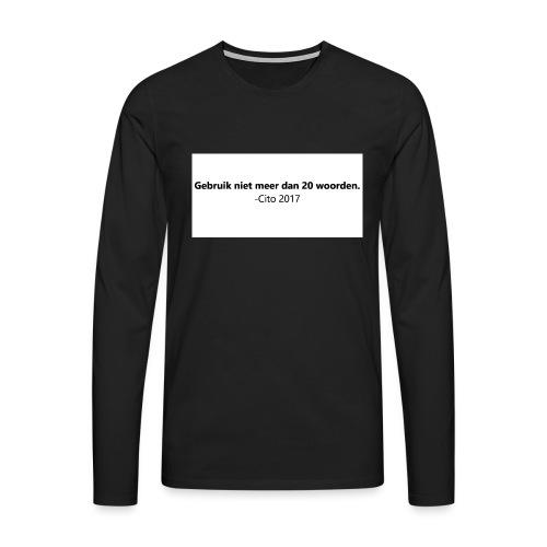 Gebruik niet meer dan 20 woorden - Mannen Premium shirt met lange mouwen