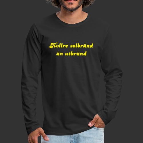 Hellre Solbränd - Långärmad premium-T-shirt herr
