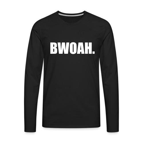 Bwoah - Miesten premium pitkähihainen t-paita