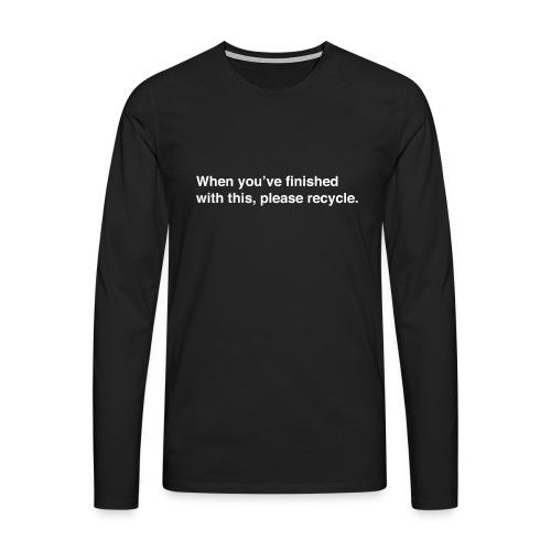 Please Recycle - Men's Premium Longsleeve Shirt