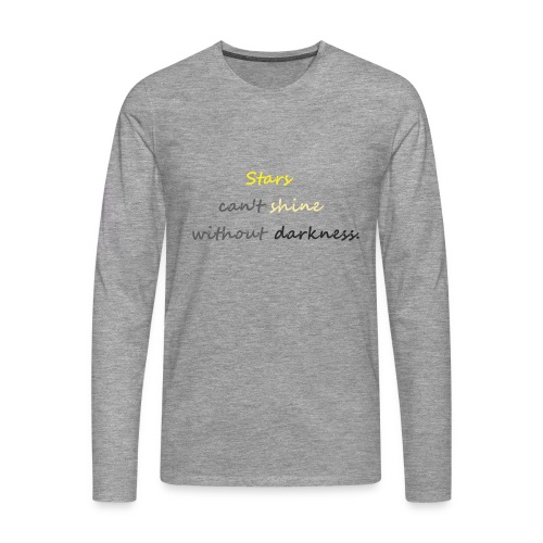 Stars can not shine without darkness - Men's Premium Longsleeve Shirt