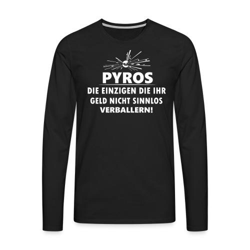 Pyro Feuerwerk Verballern Geld - Männer Premium Langarmshirt