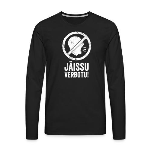 JÄISSU VERBOTU! - Männer Premium Langarmshirt