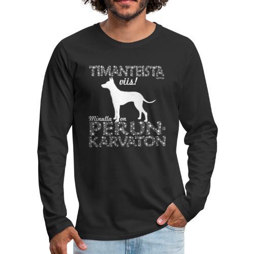 Perunkarvaton Timantti - Miesten premium pitkähihainen t-paita