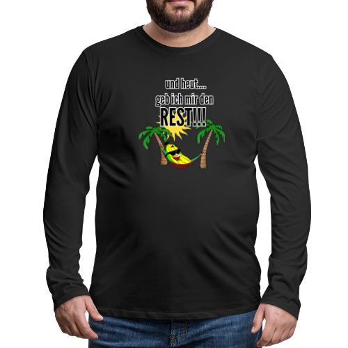 und heut... geb ich mir den Rest - Party Banane - Men's Premium Longsleeve Shirt