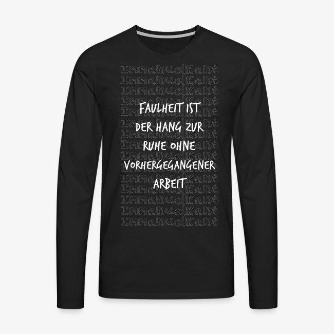Faulheit Immanuel Kant Zitat Spruch Geschenk Idee Männer Premium Langarmshirt
