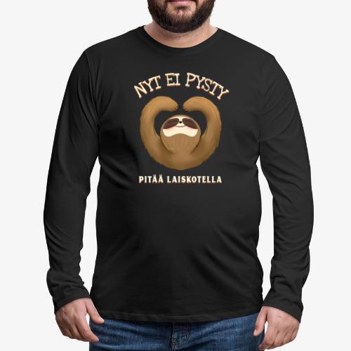 Nyt Ei Pysty Pitää Laiskotella Laiskiainen - Miesten premium pitkähihainen t-paita