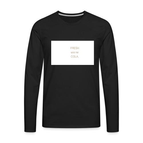 fresh wie ne cola - Männer Premium Langarmshirt