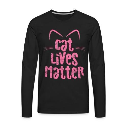 Cat Lives Matter Katzen sind auch wichtig - Männer Premium Langarmshirt