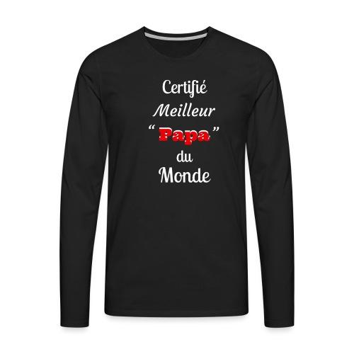 Certifie meilleur Papa du monde 2 - T-shirt manches longues Premium Homme