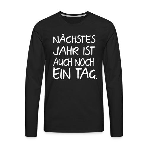 Lustige Sprüche Faul Aufschieben Morgen Keine Lust - Männer Premium Langarmshirt