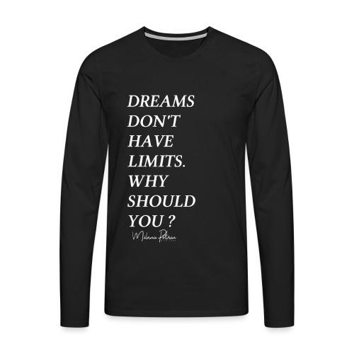 DREAMS DON'T HAVE LIMITS - T-shirt manches longues Premium Homme
