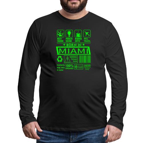 Born in Miami Florida - T-shirt manches longues Premium Homme