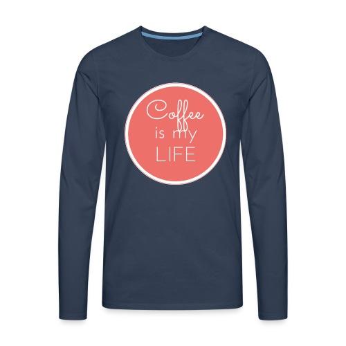 Coffee is my life - Camiseta de manga larga premium hombre