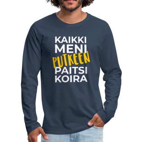 Kaikki Meni Putkeen - Miesten premium pitkähihainen t-paita