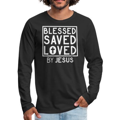 Blessed Saved Loved by Jesus - Christlich - Männer Premium Langarmshirt