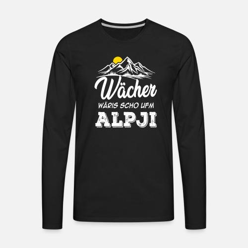 WÄCHER WÄRIS SCHO UFM ALPJI - Männer Premium Langarmshirt