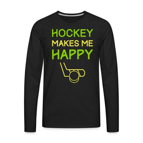 Hockey Makes Me Happy - Men's Premium Longsleeve Shirt