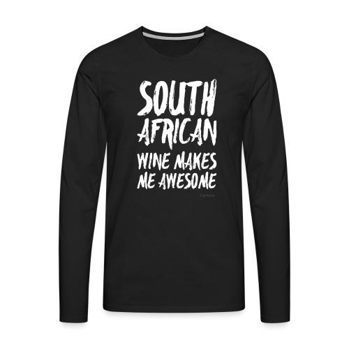 South African wine makes me awesome - Männer Premium Langarmshirt