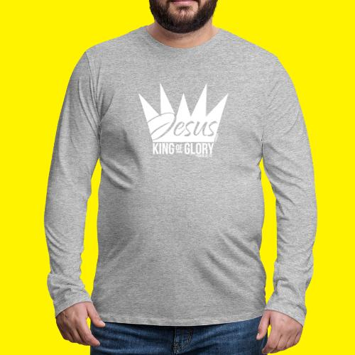 JESUS KING OF GLORY // Psalm 24:10 (WHITE) - Men's Premium Longsleeve Shirt
