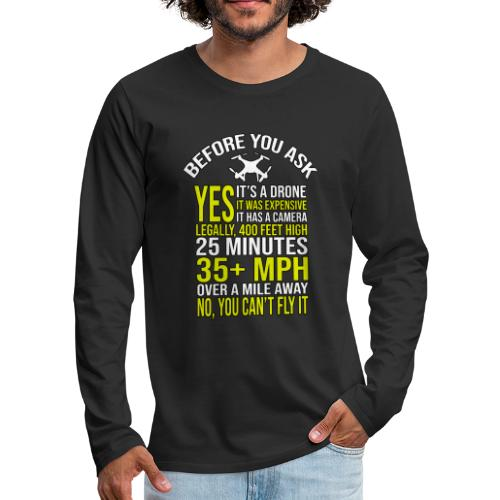 Before you ask ... Typical drone questions answered - Men's Premium Longsleeve Shirt