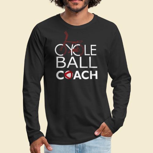 Radball | Cycle Ball Coach - Männer Premium Langarmshirt